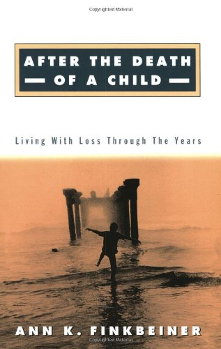 9780801859144: After the Death of a Child: Living with Loss through the Years