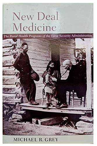 9780801859397: New Deal Medicine: The Rural Health Programs of the Farm Security Administration