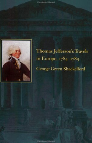 Thomas Jefferson's Travels in Europe, 1784?1789