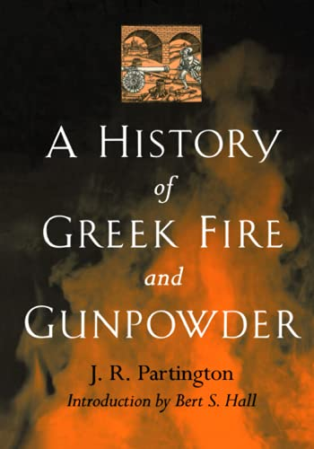 9780801859540: A History of Greek Fire and Gunpowder
