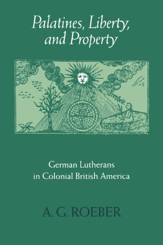 9780801859687: Palatines, Liberty, and Property: German Lutherans in Colonial British America (Early America: History, Context, Culture)