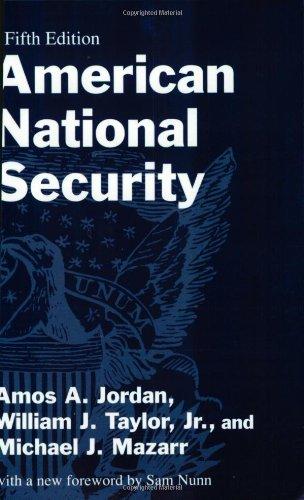 American national security.: Jordan, Amos A., William J. Taylor, Jr., Michael J. Mazarr.