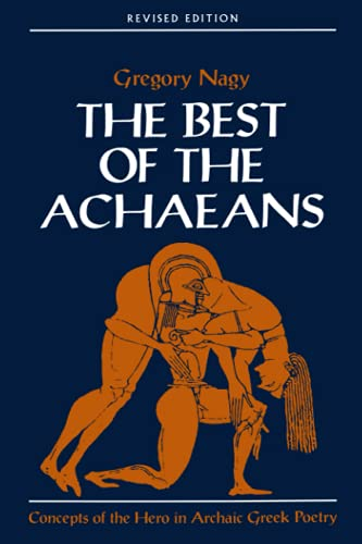 9780801860157: The Best of the Achaeans: Concepts of the Hero in Archaic Greek Poetry