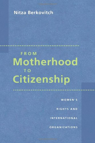 9780801860287: From Motherhood to Citizenship: Women's Rights and International Organizations