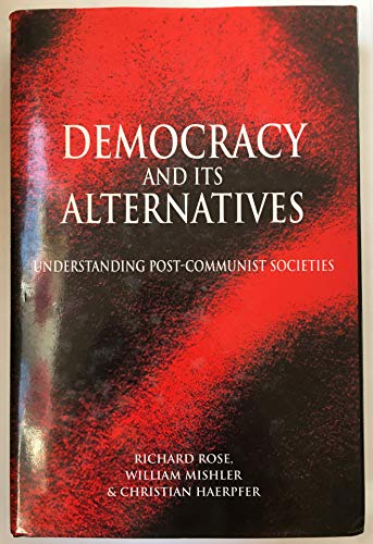 9780801860379: Democracy and Its Alternatives: Understanding Post-Communist Societies