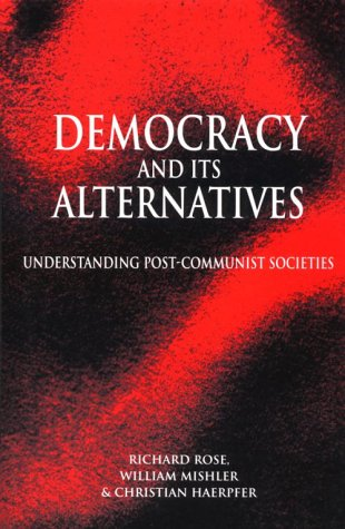 9780801860386: Democracy and Its Alternatives: Understanding Post-Communist Societies