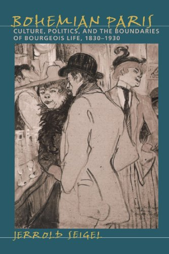 9780801860638: Bohemian Paris: Culture, Politics, and the Boundaries of Bourgeois Life, 1830-1930