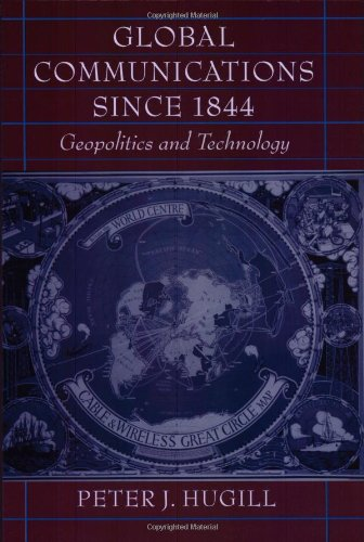 9780801860744: Global Communications Since 1844: Geopolitics and Technology