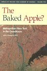 The Baked Apple?: Metropolitan New York in the Greenhouse (Annals of the New York Academy of ...