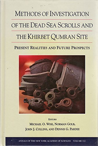9780801860904: Methods of Investigation of the Dead Sea Scrolls and the Khirbet Qumran Site: Present Realities and Future Prospects (Annals of the New York Academy of Sciences)