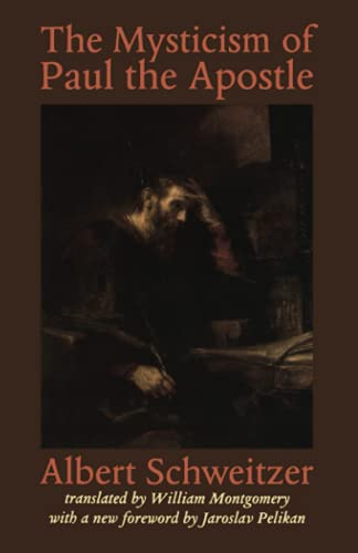 9780801860980: The Mysticism of Paul the Apostle (The Albert Schweitzer Library)