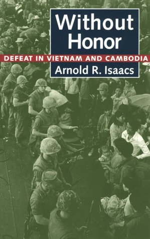 9780801861079: Without Honor: Defeat in Vietnam and Cambodia