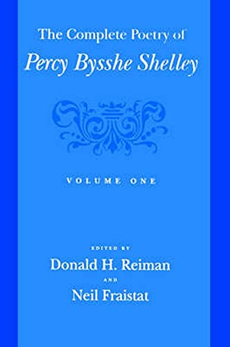 The Complete Poetry of Percy Bysshe Shelley,: Reiman, Donald H.