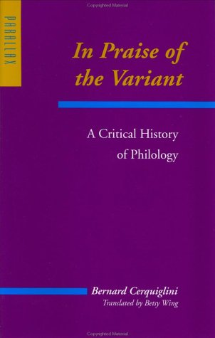 9780801861260: In Praise of the Variant: A Critical History of Philology (Parallax: Re-visions of Culture and Society)