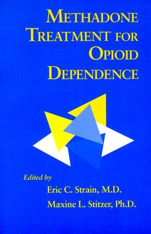 Methadone Treatment for Opioid Dependence (Johns Hopkins Paperback)