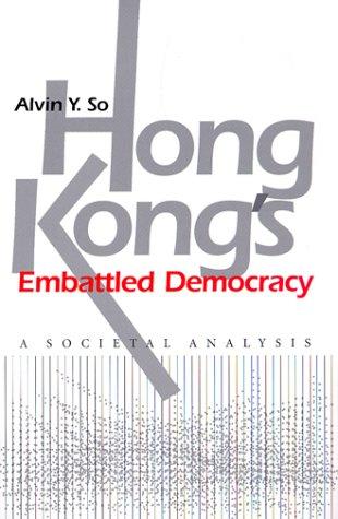 9780801861451: Hong Kong's Embattled Democracy: A Societal Analysis