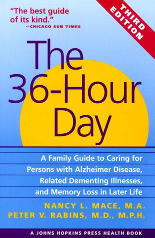 9780801861482: The 36-Hour Day, third edition: The 36-Hour Day: A Family Guide to Caring for Persons with Alzheimer Disease, Related Dementing Illnesses, and Memory ... Life (A Johns Hopkins Press Health Book)