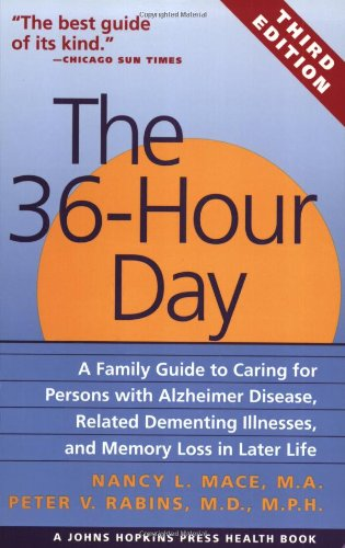 9780801861499: The 36-Hour Day: A Family Guide to Caring for Persons with Alzheimer Disease, Related Dementing Illnesses, and Memory Loss in Later Life