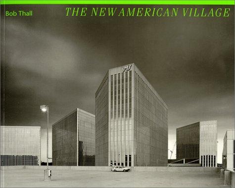 New American Village: Photographs by Bob Thall.: THALL, BOB