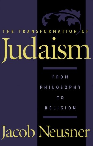 9780801861598: The Transformation of Judaism: From Philosophy to Religion