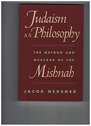 9780801861604: Judaism as Philosophy: The Method and Message of the Mishnah