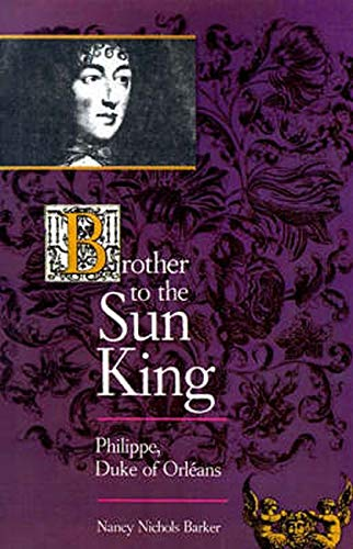 9780801861642: Brother to the Sun King: Philippe, Duke of Orleans