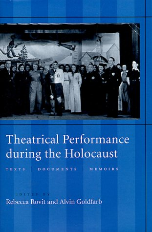 9780801861673: Theatrical Performance During the Holocaust: Texts, Documents, Memoirs