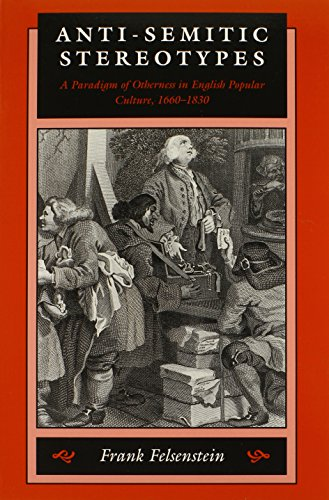 9780801861796: Anti-Semitic Stereotypes: A Paradigm of Otherness in English Popular Culture, 1660-1830 (Johns Hopkins Jewish Studies)