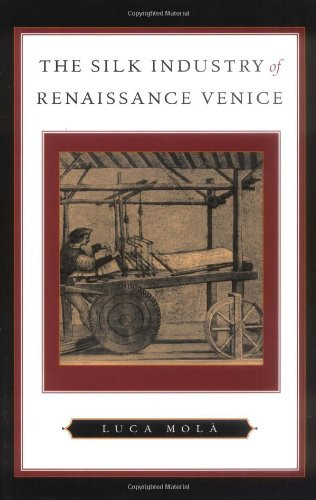 The Silk Industry of Renaissance Venice.