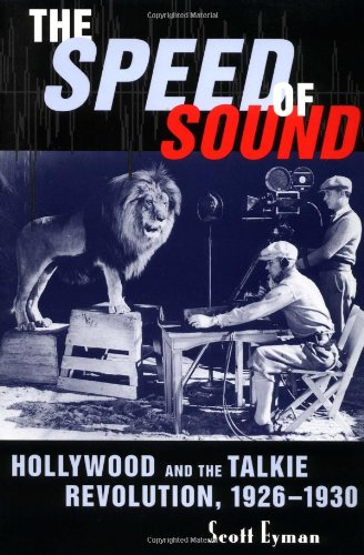 9780801861925: The Speed of Sound: Hollywood and the Talkie Revolution, 1926-1930: Hollywood and the Talkie Revolution, 1926-30