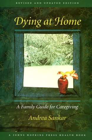9780801862038: Dying at Home: A Family Guide for Caregiving