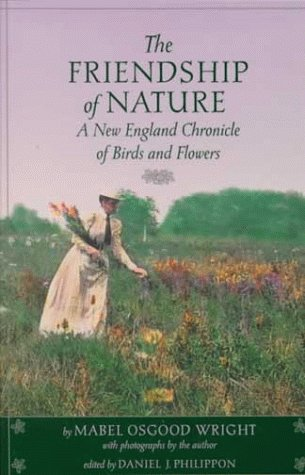 9780801862236: The Friendship of Nature: A New England Chronicle of Birds and Flowers (American Land Classics)