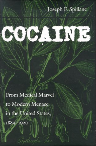 9780801862304: Cocaine: From Medical Marvel to Modern Menace in the United States, 1884-1920 (Studies in Industry and Society)
