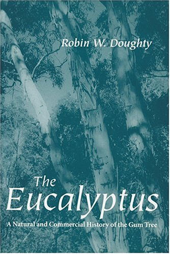 9780801862311: The Eucalyptus: A Natural and Commercial History of the Gum Tree (Center Books in Natural History)