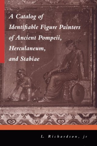 A CATALOG OF IDENTIFIABLE FIGURE PAINTERS OF ANCIENT POMPEII, HERCULANEUM, AND STABIAE