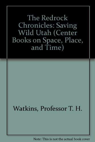 9780801862373: The Redrock Chronicles: Saving Wild Utah (Center Books on Space, Place, and Time)
