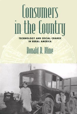 Consumers in the Country: Technology and Social Change in Rural America (Revisiting Rural America):...