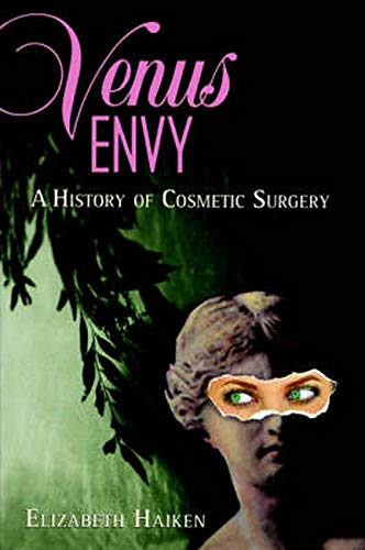 9780801862540: Venus Envy: A History of Cosmetic Surgery