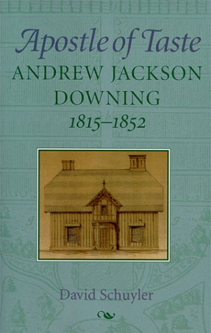 9780801862571: Apostle of Taste: Andrew Jackson Downing, 1815-1852 (Creating the North American Landscape)
