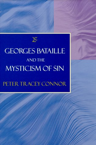 Georges Bataille and the Mysticism of Sin