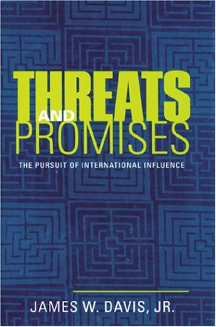 9780801862960: Threats and Promises: The Pursuit of International Influence