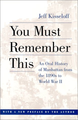 9780801863066: You Must Remember This: An Oral History of Manhattan from the 1890s to World War II