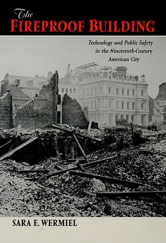 9780801863110: The Fireproof Building: Technology and Public Safety in the Nineteenth-Century American City