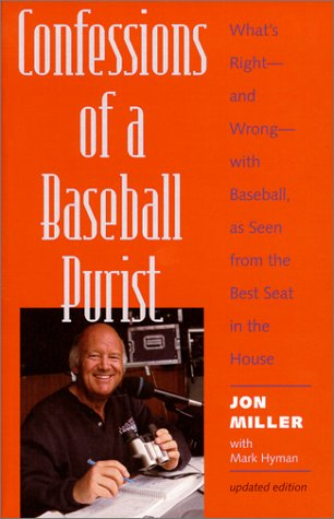 9780801863165: Confessions of a Baseball Purist: What's Right--and Wrong--with Baseball, as Seen from the Best Seat in the House