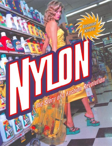 9780801863257: Nylon: The Story of a Fashion Revolution: A Celebration of Design from Art Silk to Nylon and Thinking Fibres