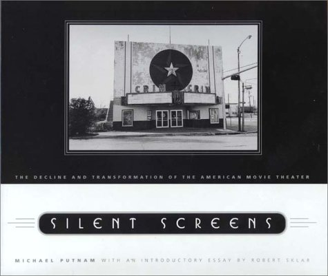 Silent Screens: The Decline and Transformation of the American Movie Theater.