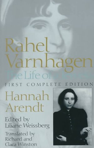 Rahel Varnhagen: The Life of a Jewess: Arendt, Hannah