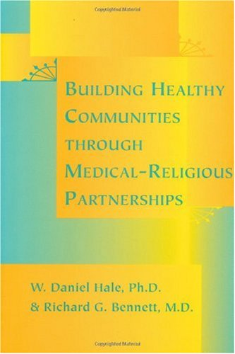 9780801863479: Building Healthy Communities through Medical-Religious Partnerships