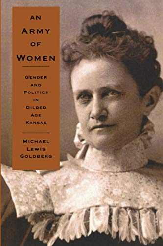 9780801863622: An Army of Women: Gender and Politics in Gilded Age Kansas
