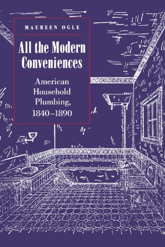 9780801863707: All the Modern Conveniences: American Household Plumbing, 1840-1890 (Johns Hopkins Studies in the History of Technology)